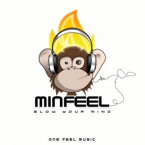 Minfeel – Blow your mind
