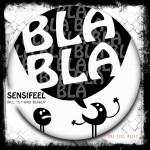 Sensifeel - Bla bla