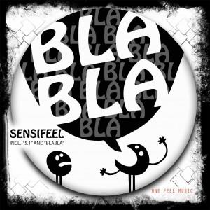 Sensifeel – Bla bla